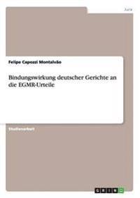 Bindungswirkung Deutscher Gerichte an Die Egmr-Urteile