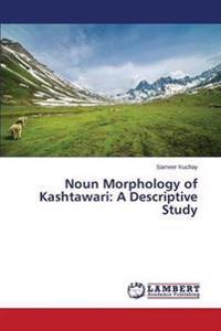 Noun Morphology of Kashtawari