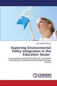 Exploring Environmental Policy Integration in the Education Sector