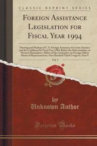 Foreign Assistance Legislation for Fiscal Year 1994, Vol. 5