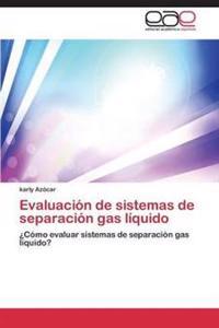 Evaluacion de Sistemas de Separacion Gas Liquido