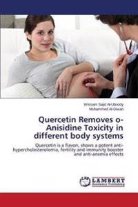 Quercetin Removes O-Anisidine Toxicity in Different Body Systems