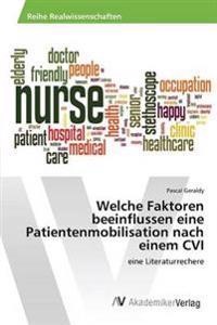 Welche Faktoren Beeinflussen Eine Patientenmobilisation Nach Einem CVI
