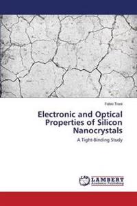 Electronic and Optical Properties of Silicon Nanocrystals
