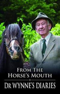 From the Horse's Mouth - Dr Wynne's Diaries