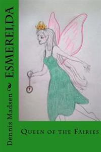 Esmerelda: Fairy Queen
