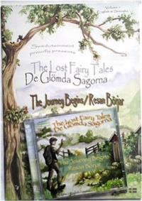 The lost fairy tales : the journey begins = De glömda sagorna : resan börjar
