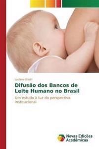 Difusao DOS Bancos de Leite Humano No Brasil