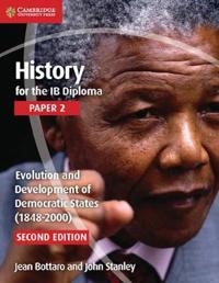 History for the Ib Diploma Paper 2 Evolution and Development of Democratic States 1848-2000