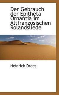 Der Gebrauch Der Epitheta Ornantia Im Altfranz Sischen Rolandsliede
