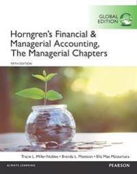 Horngren's Financial & Managerial Accounting, the Financial Chapters and the Managerial Chapters with MyAccountingLab