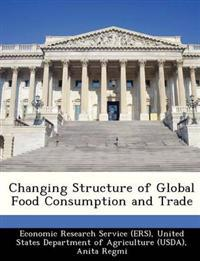 Changing Structure of Global Food Consumption and Trade