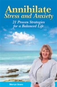 Annihilate Stress and Anxiety