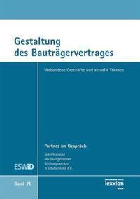 Gestaltung Des Bautragervertrages: Verbundene Geschafte Und Aktuelle Themen
