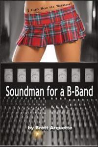 Soundman for a B-Band