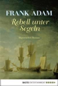 Rebell unter Segeln