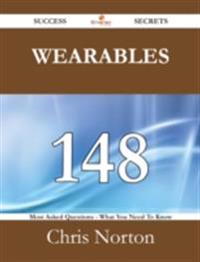 Wearables 148 Success Secrets - 148 Most Asked Questions On Wearables - What You Need To Know