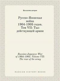 Russian-Japanese War of 1904-1905. Volume VII