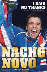 I Said No Thanks. Nacho Novo