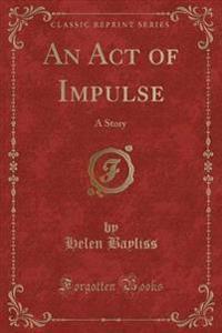 An Act of Impulse
