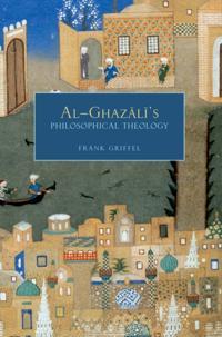 Al-Ghazalis Philosophical Theology