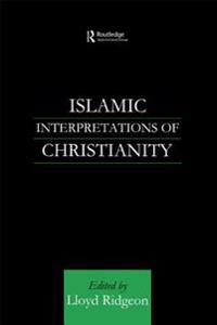 Islamic Interpretations of Christianity