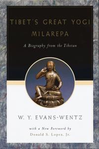 Tibet's Great Yogi Milarepa A Biography from the Tibetan, being the Jets&quote;un-Kahbum or Biographical History of Jets&quote;un-Milarepa, according to the late Lama Kazi Dawa-Samdup's English Rendering 3/e