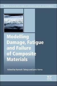 Modeling Damage, Fatigue and Failure of Composite Materials