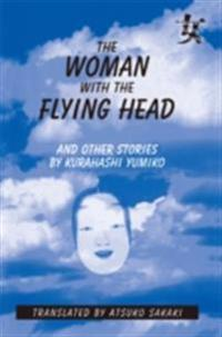 Woman with the Flying Head and Other Stories