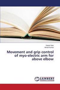 Movement and Grip Control of Myo-Electric Arm for Above Elbow