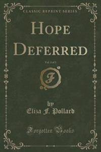 Hope Deferred, Vol. 3 of 3 (Classic Reprint)