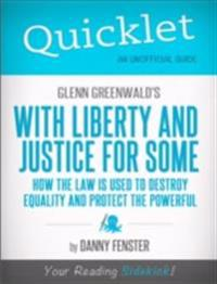 Quicklet on Glenn Greenwald's With Liberty and Justice for Some (CliffNotes-like Summary)