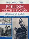 The Family Tree Polish, Czech and Slovak Genealogy Guide