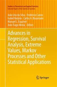 Advances in Regression, Survival Analysis, Extreme Values, Markov Processes and Other Statistical Applications