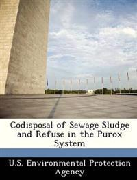 Codisposal of Sewage Sludge and Refuse in the Purox System