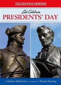 Let's Celebrate Presidents' Day: George Washington and Abraham Lincoln