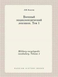 Military Encyclopedic Vocabulary. Volume 1
