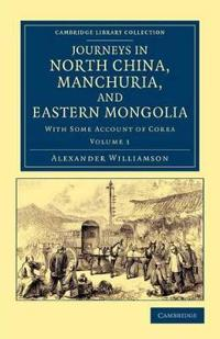 Journeys in North China, Manchuria, and Eastern Mongolia 2 Volume Set Journeys in North China, Manchuria, and Eastern Mongolia
