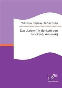 """Das """"Leben"""" in Der Lyrik Von Innokentij Annenskij"""