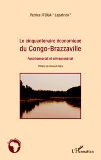 Le cinquantenaire economique du Congo-Brazzaville