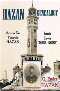 """Hazan Genealogy: """"Aaron De Yoseph Hazan - Izmir Jews 1600-2000"""""""