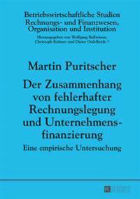 Der Zusammenhang Von Fehlerhafter Rechnungslegung Und Unternehmensfinanzierung