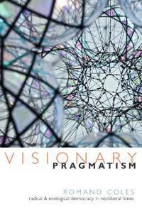 Visionary Pragmatism