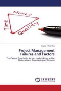 Project Management Failures and Factors
