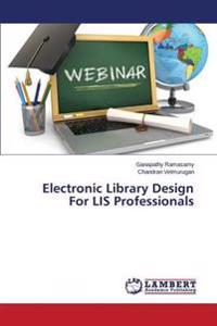 Electronic Library Design for Lis Professionals