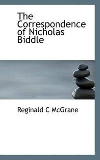 The Correspondence of Nicholas Biddle