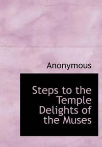 Steps to the Temple Delights of the Muses