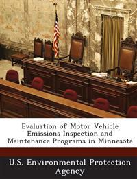 Evaluation of Motor Vehicle Emissions Inspection and Maintenance Programs in Minnesota