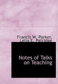 Notes of Talks on Teaching