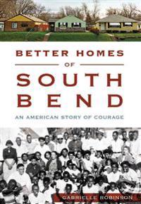 Better Homes of South Bend: An American Story of Courage